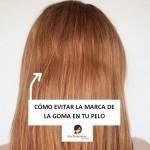 Evita la marca de la goma en tu pelo
